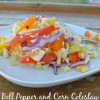 Salad #36 - Bell Pepper and Grilled Corn Coleslaw