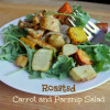 Salad #35 - Roasted Parsnip and Carrot Salad