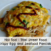 Hoi Tod - Thai Street Food - Egg and Seafood Pancake - Around the World in 30 Dishes: Thailand