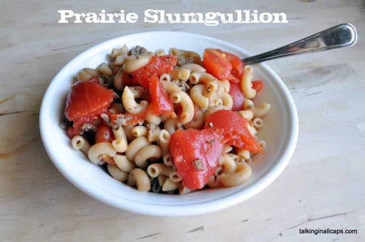 Prairie Slumgullion