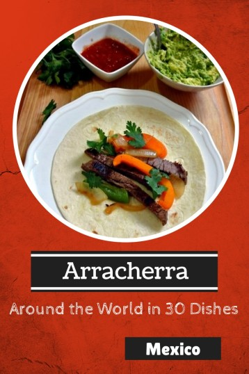 arracherra - mexico - around the world in 30 dishes