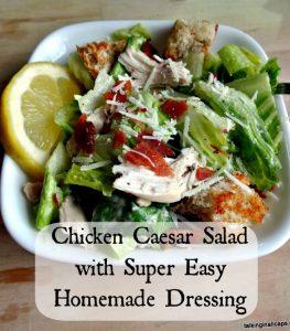 Chicken Caesar Salad with Easy Homemade Caesar Dressing