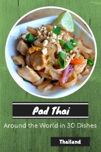 Pad Thai - Around the World in 30 Dishes - talkinginallcaps.com