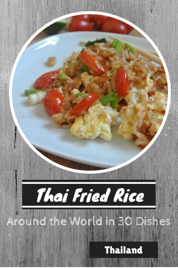 Thai Fried Rice - Around the World in 30 Dishes - talkinginallcaps.com